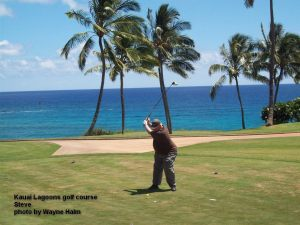 Kauai Lagoons Golf Club - Steve has a big swing - yes, he hit the ball farther than I could see it.