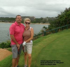 Dean and Deirdre on the 16th Green - That is Kalapaki Beach and the Marriott Hotel in the background.