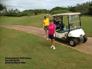 Sue and Jackie on the Kauai Lagoons Golf Course