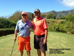 Tom and Wayne on the 5th tee at the Kauai Lagoons Golf Course.
