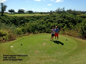 Sally and Tom on the 6th tee at the Kauai Lagoons Golf Course.