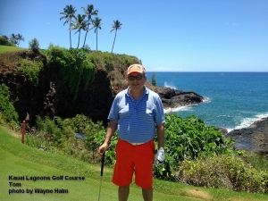 Tom on the 16th green at the Kauai Lagoons Golf Course.