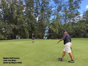 But Mike and John took the greens in stride … no problems.